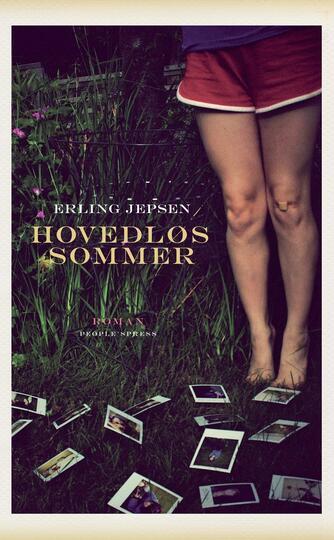 Erling Jepsen (f. 1956): Hovedløs sommer : roman