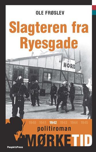 Ole Frøslev: Slagteren fra Ryesgade : politiroman