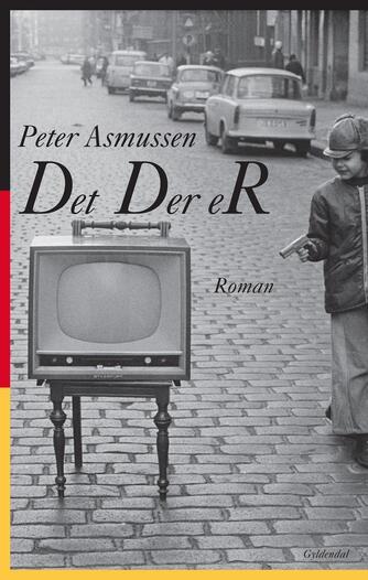 Peter Asmussen (f. 1957): Det der er : roman