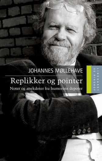 Johannes Møllehave: Replikker og pointer : noter og anekdoter fra humorens depoter