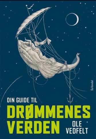 Ole Vedfelt: Din guide til drømmenes verden