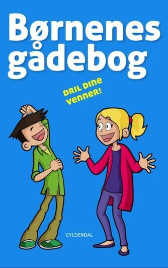 : Børnenes gådebog 3 : dril dine venner