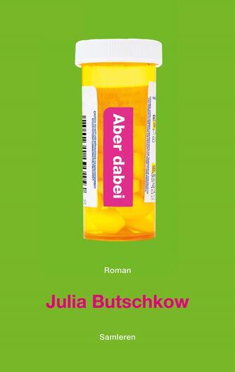 Julia Butschkow: Aber dabei : roman