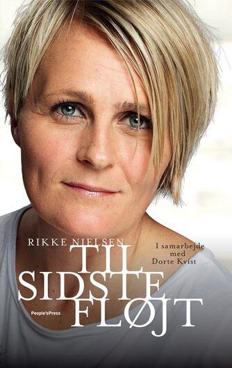 Rikke Nielsen (f. 1977), Dorte Kvist: Til sidste fløjt