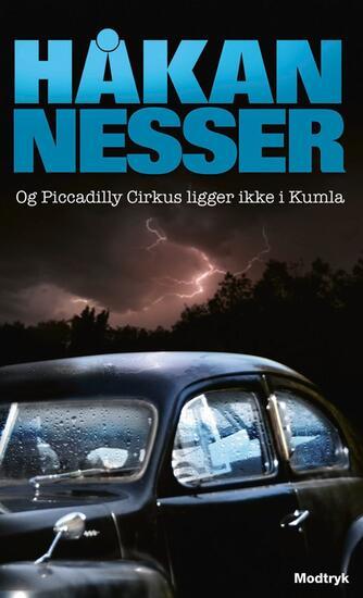 Håkan Nesser: Og Piccadilly Circus ligger ikke i Kumla