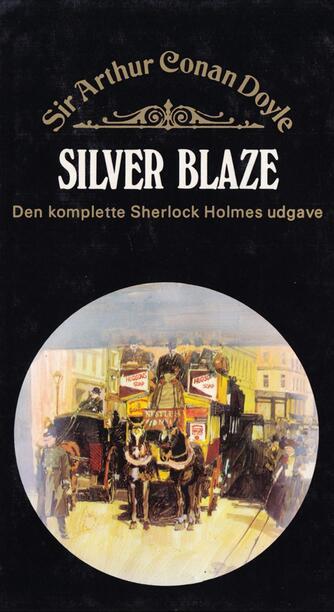 A. Conan Doyle: Silver Blaze