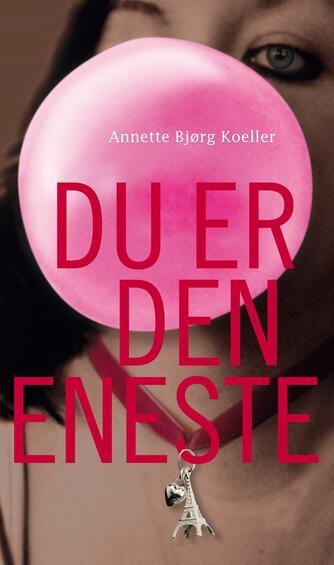 Annette Bjørg Koeller: Du er den eneste