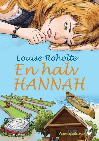 Louise Roholte: En halv Hannah