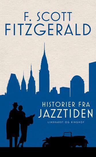 F. Scott Fitzgerald: Historier fra jazztiden : noveller 1920-39