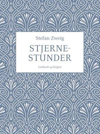 Stefan Zweig: Stjernestunder