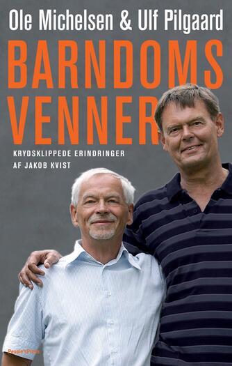 Ole Michelsen, Ulf Pilgaard: Barndomsvenner : krydsklippede erindringer