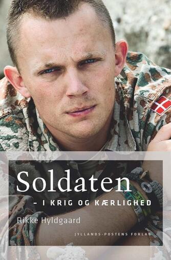 Rikke Hyldgaard: Soldaten - i krig og kærlighed