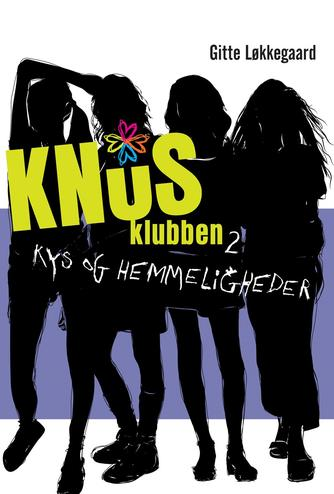 Gitte Løkkegaard: Knus-klubben. 2, Kys og hemmeligheder