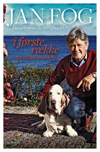 Jan Fog (f. 1949-01-28), Karin Heurlin: I første række : overklassen indefra
