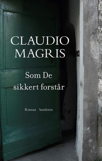 Claudio Magris: Som De sikkert forstår