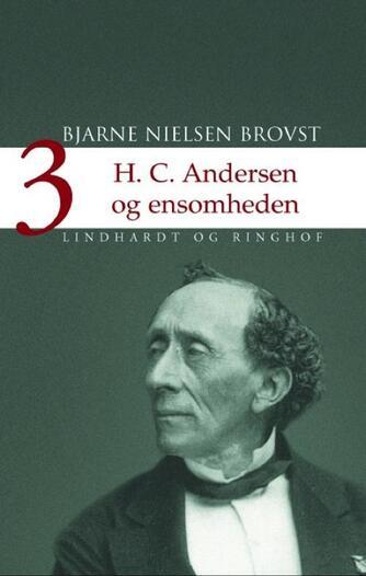 Bjarne Nielsen Brovst: H.C. Andersen og ensomheden