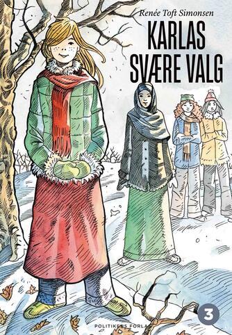 Renée Toft Simonsen: Karlas svære valg