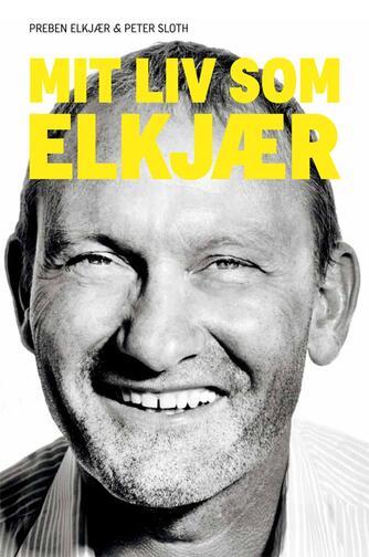Peter Sloth, Preben Elkjær: Mit liv som Elkjær