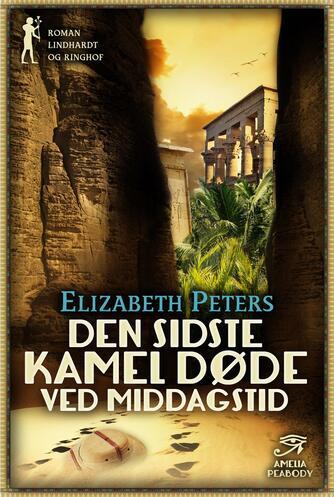Elizabeth Peters: Den sidste kamel døde ved middagstid