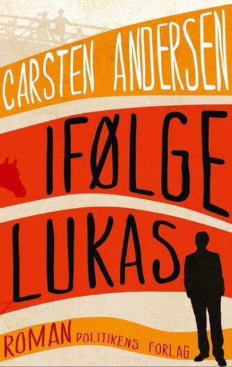 Carsten Andersen (f. 1955-09-07): Ifølge Lukas : roman