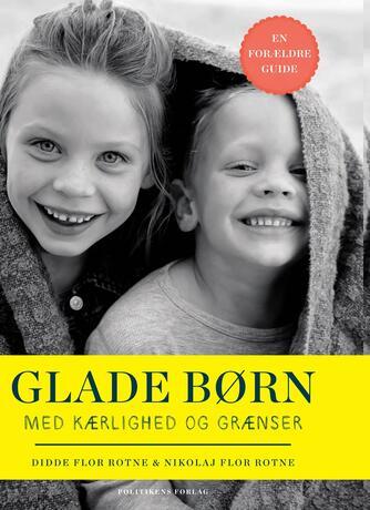 Didde Flor Rotne, Nikolaj Flor Rotne: Glade børn med kærlighed og grænser