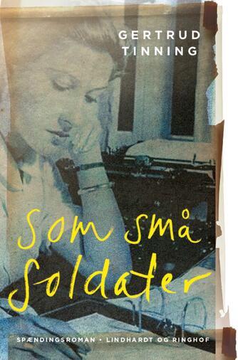 Gertrud Tinning: Som små soldater