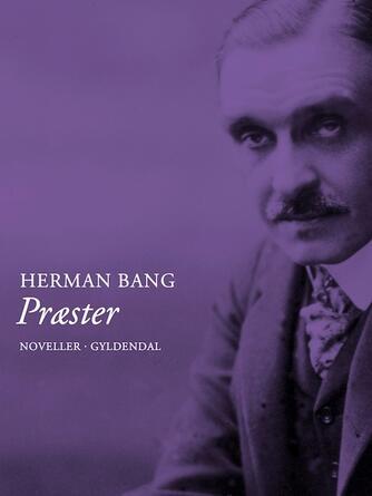 Herman Bang: Præster : noveller