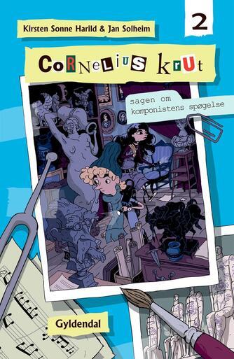 Kirsten Sonne Harild, Jan Solheim: Cornelius Krut. 2, Sagen om komponistens spøgelse
