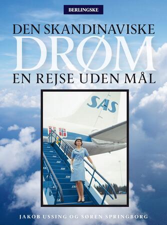 Jakob Ussing, Søren Springborg: Den skandinaviske drøm : en rejse uden mål