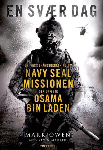 Mark Owen (f. ca. 1976), Kevin Maurer: En svær dag : en førstehåndsberetning om Navy SEAL missionen der dræbte Osama Bin Laden