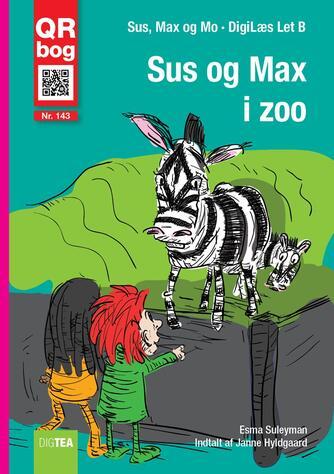Esma Suleyman: Sus og Max i zoo