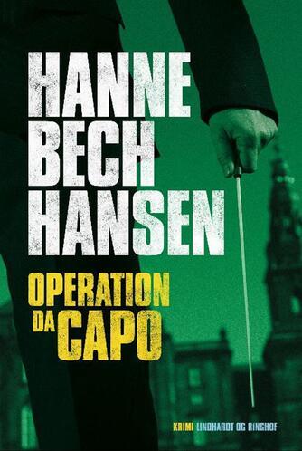 Hanne Bech Hansen: Operation Dacapo : krimi