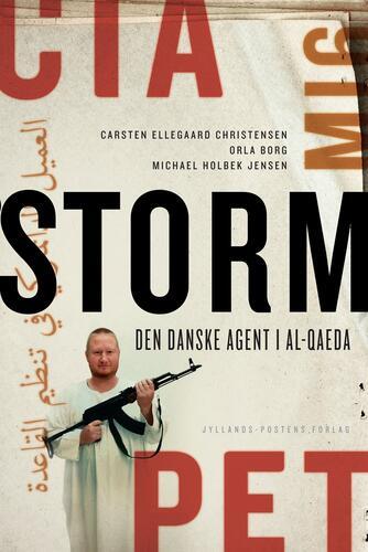 Orla Borg, Carsten Ellegaard Christensen, Michael Holbek Jensen: Storm : den danske agent i al-Qaeda