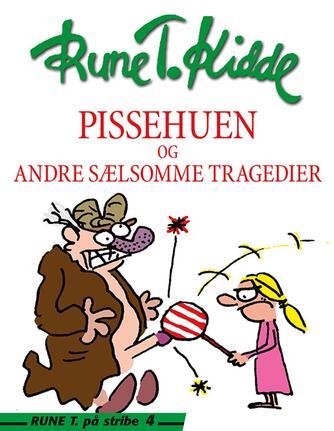 Rune T. Kidde: Pissehuen og andre sælsomme tragedier