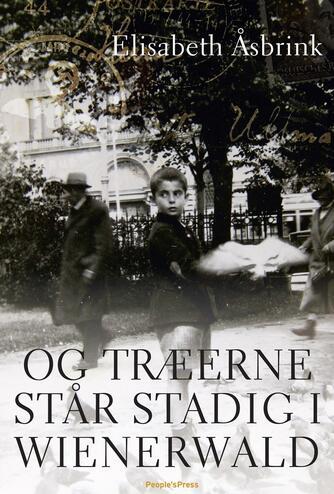 Elisabeth Åsbrink: Og træerne står stadig i Wienerwald