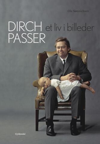 Ole Sønnichsen: Dirch Passer - et liv i billeder