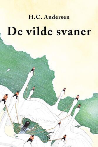 H. C. Andersen (f. 1805): De vilde svaner