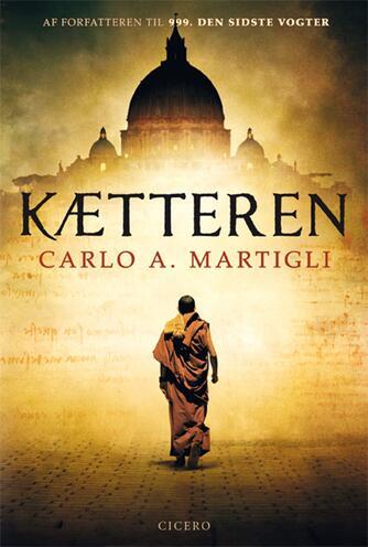 Carlo A. Martigli: Kætteren