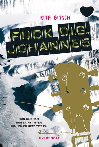 Rita Bitsch: Fuck dig, Johannes