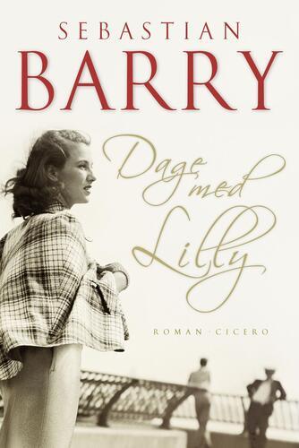Sebastian Barry: Dage med Lilly