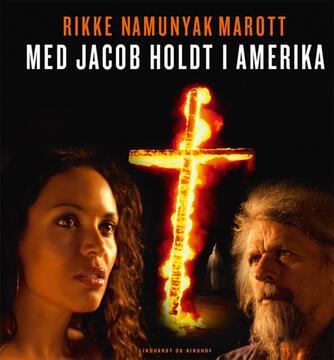 Rikke Namunyak Marott: Med Jacob Holdt i Amerika