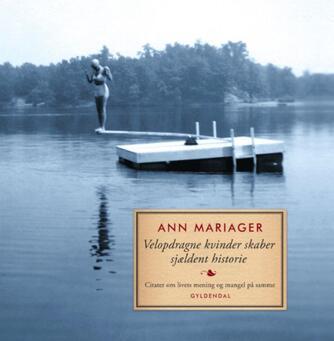 : Velopdragne kvinder skaber sjældent historie : citater om livets mening og mangel på samme