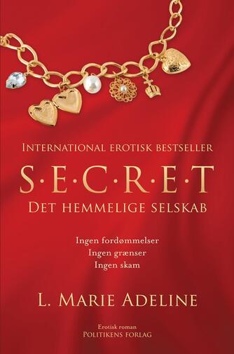 L. Marie Adeline: S.E.C.R.E.T. : det hemmelige selskab. 1