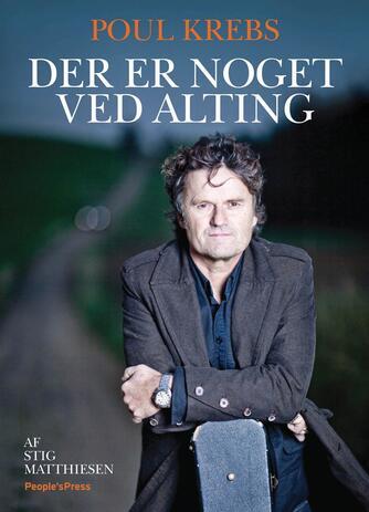 Poul Krebs, Stig Matthiesen: Der er noget ved alting