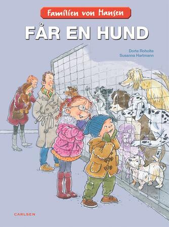 Dorte Roholte, Susanna Hartmann: Familien von Hansen får en hund