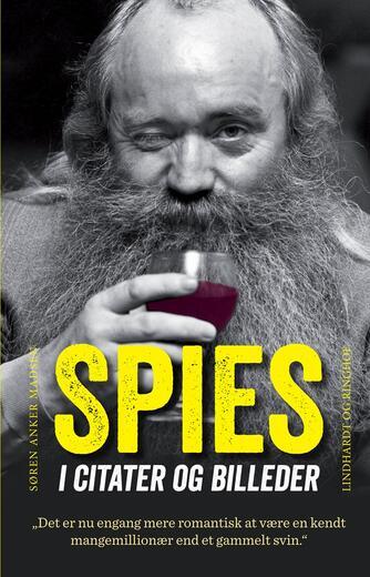 Søren Anker Madsen: Spies i citater og billeder