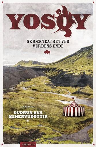 Guðrún Eva Minervudóttir: Yosoy : skrækteatret ved verdens ende