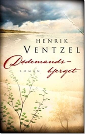 Henrik Ventzel: Dødemandsbjerget : roman