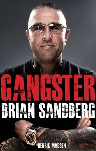 Henrik Madsen (f. 1961), Brian Sandberg: Gangster - Brian Sandberg