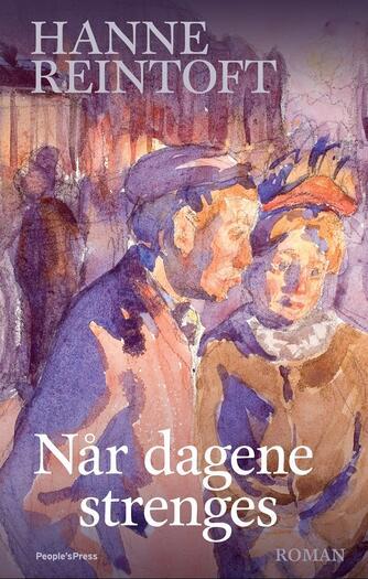 Hanne Reintoft: Når dagene strenges : roman